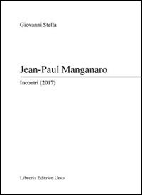 Jean-Paul Manganaro. Incontri (2017)
