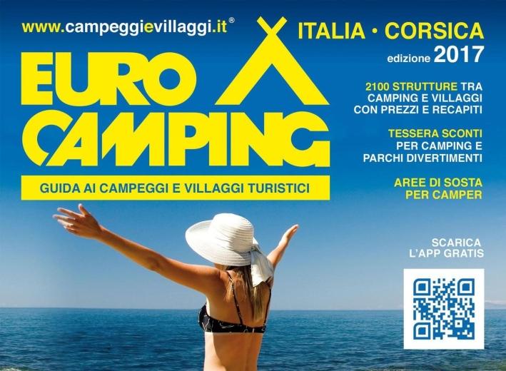Guida Eurocamping Italia e Corsica. 2017. Guida ai Campeggi e Villaggi Turistici in Italia e Corsica
