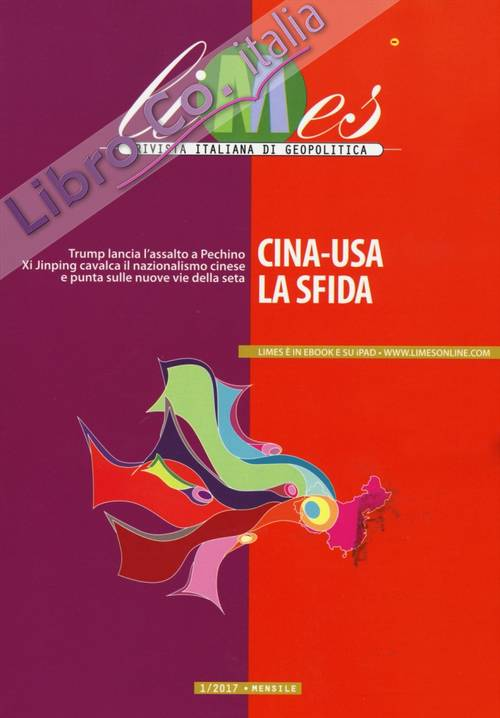 Limes. Rivista italiana di geopolitica (2017). Vol. 1: Cina-USA. La sfida