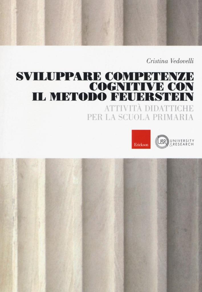 Sviluppare competenze cognitive con il metodo Feuerstein. Attività didattiche per la scuola primaria