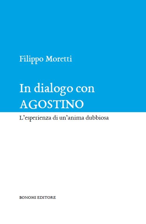 In dialogo con Agostino. L'esperienza di un'anima dubbiosa