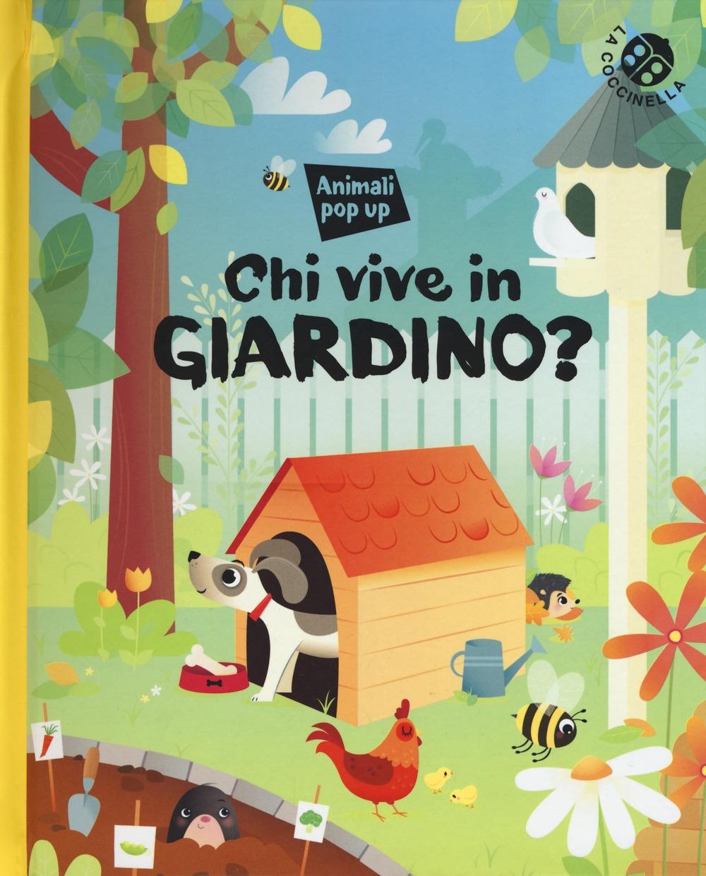 Chi vive nel giardino? Ediz. a colori