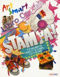 Stampa! Art smart. Ediz. a colori