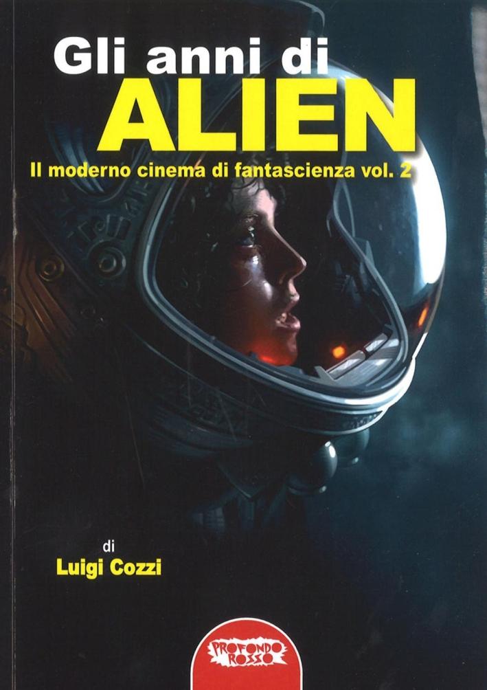 Gli anni di Alien. Il moderno cinema di fantascienza. Vol. 2