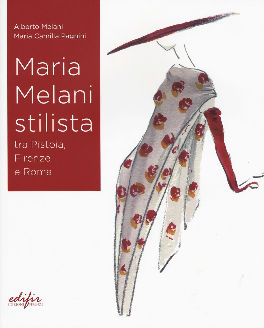 Maria Melani stilista fra Pistoia, Firenze e Roma