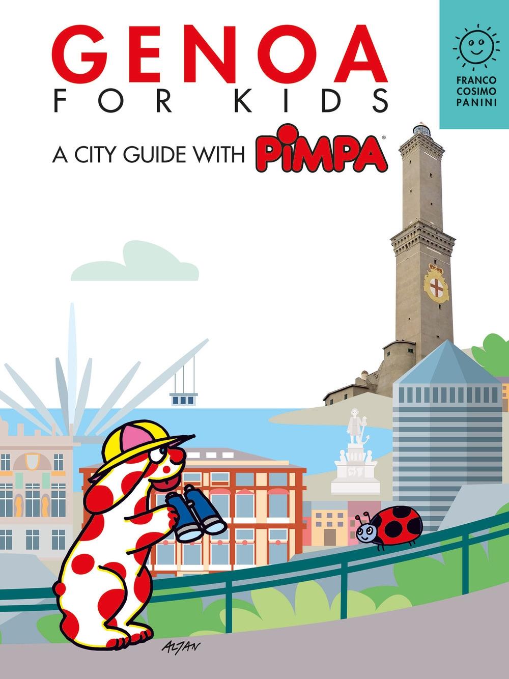 Genova for kids. A city guide with Pimpa. Ediz. a colori