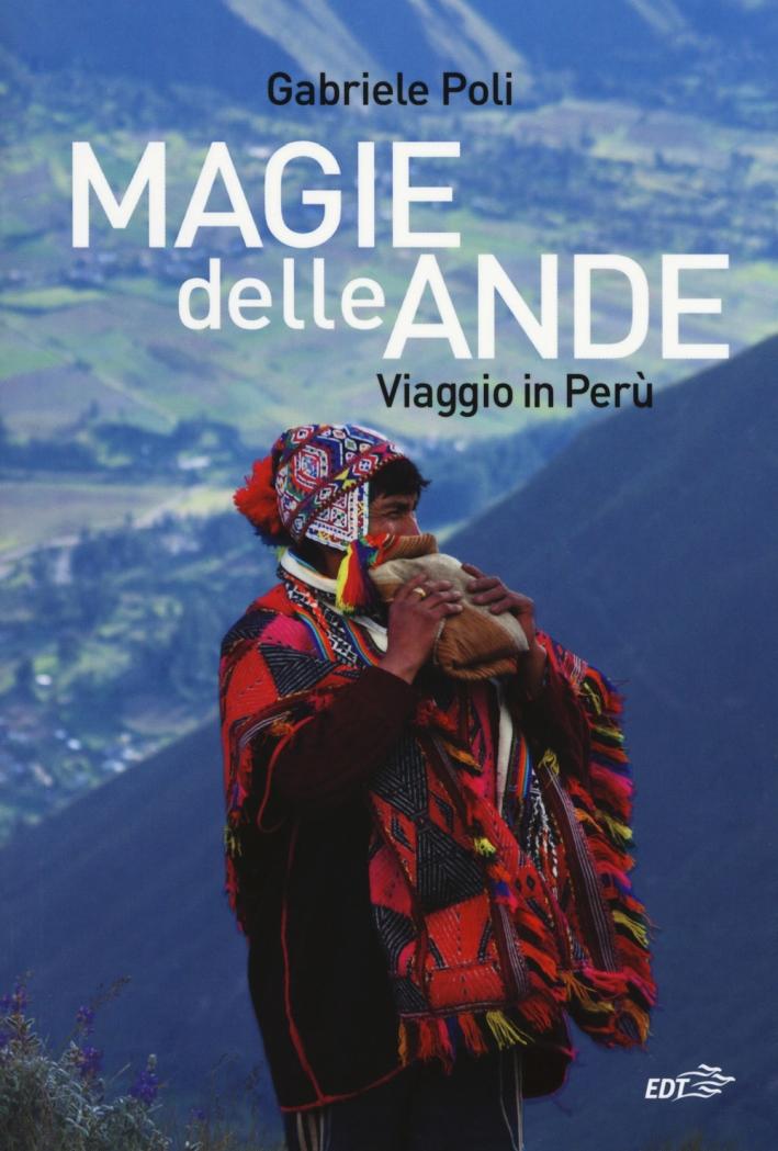 Magie delle Ande. Viaggio in Perù