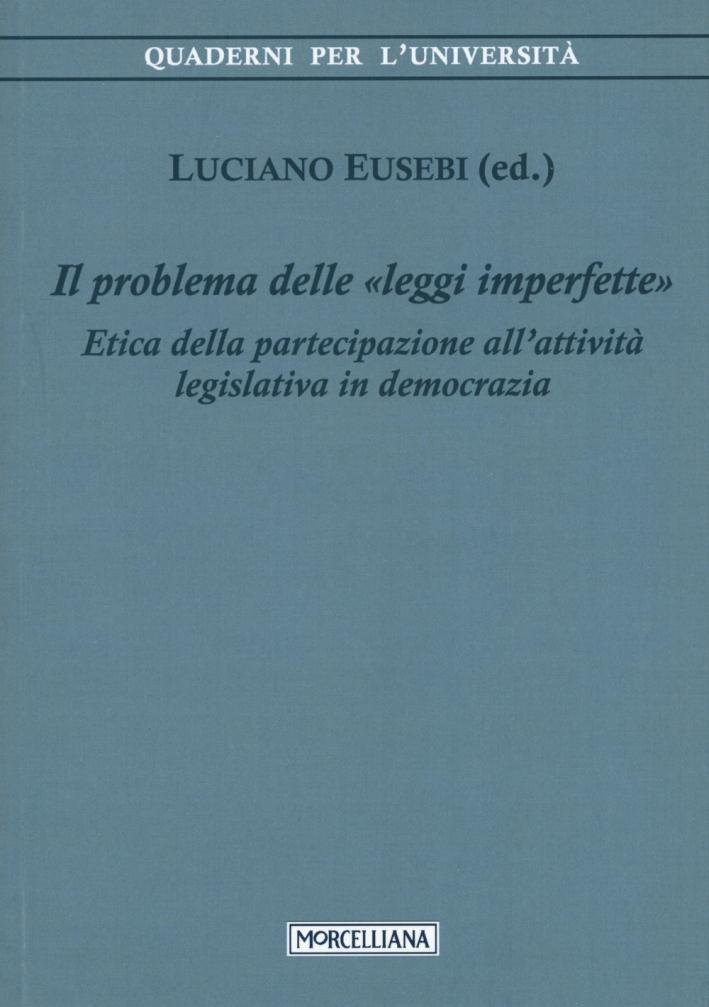 Il problema delle leggi imperfette. Etica della partecipazione all'attività legislativa in democrazia