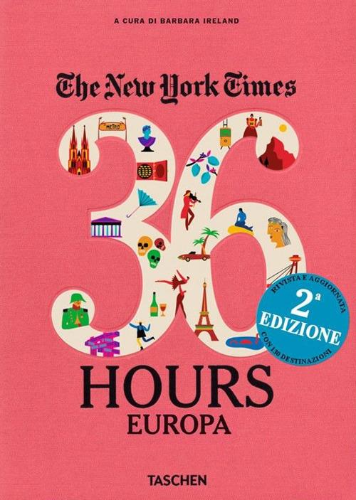 NYT. 36 hours. 125 weekend in Europa