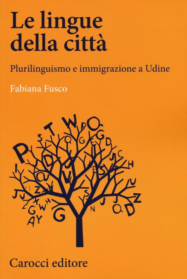 Le lingue della città. Plurilinguismo e immigrazione e Udine