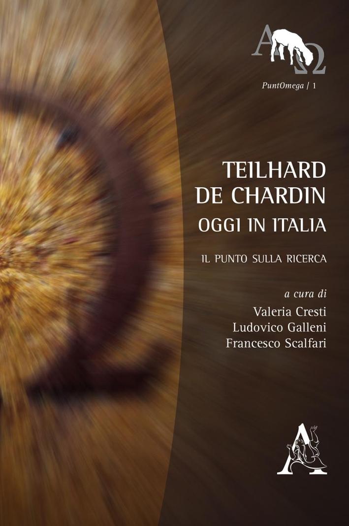 Teilhard de Chardin oggi in Italia. Il punto sulla ricerca