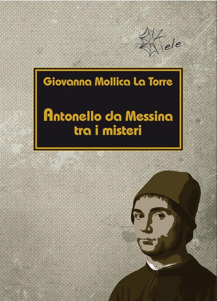 Antonello da Messina tra i misteri