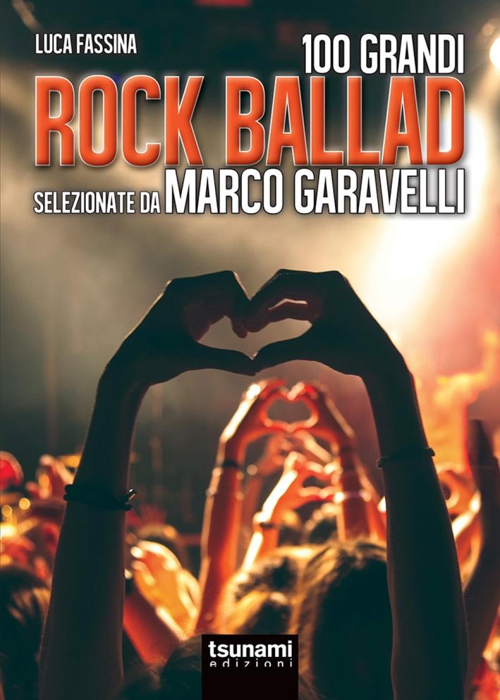 Rock ballads selezionate da Marco Garavelli