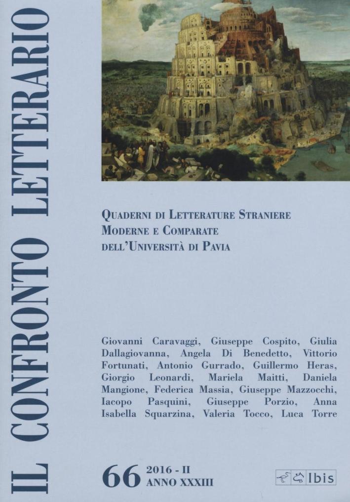 Il confronto letterario. Quaderni del Dipartimento di lingue e letterature straniere moderne dell'Università di Pavia. Vol. 66.