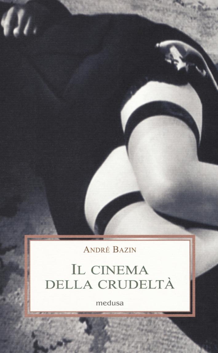 Il cinema della crudeltà