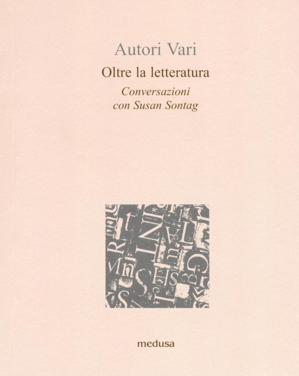 Oltre la letteratura. Conversazioni con Susan Sontang