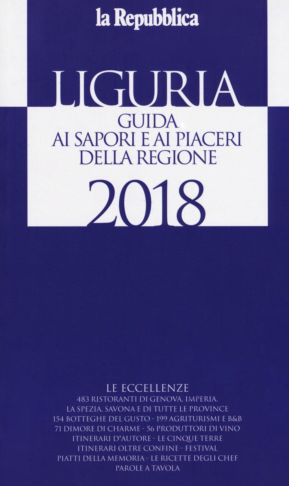 Liguria. Guida ai sapori e ai piaceri della regione 2017-2018