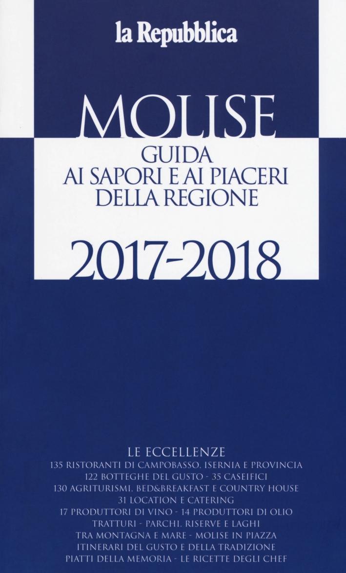 Molise. Guida ai sapori e ai piaceri della regione 2017-2018