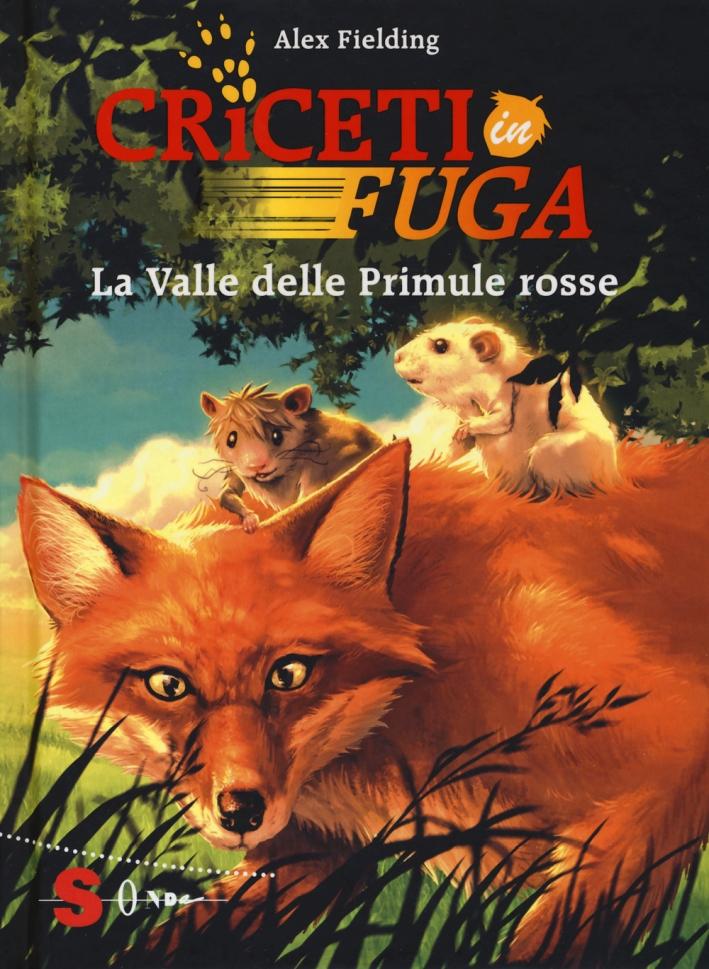La valle delle primule rosse. Criceti in fuga. Ediz. illustrata. Vol. 1