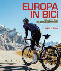 Europa in bici. Sulle strade dei grandi campioni.