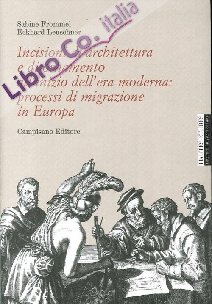 Incisioni di Architettura e di Ornamento all'Inizio Dell'Era Moderna. Processi di Migrazione in Europa