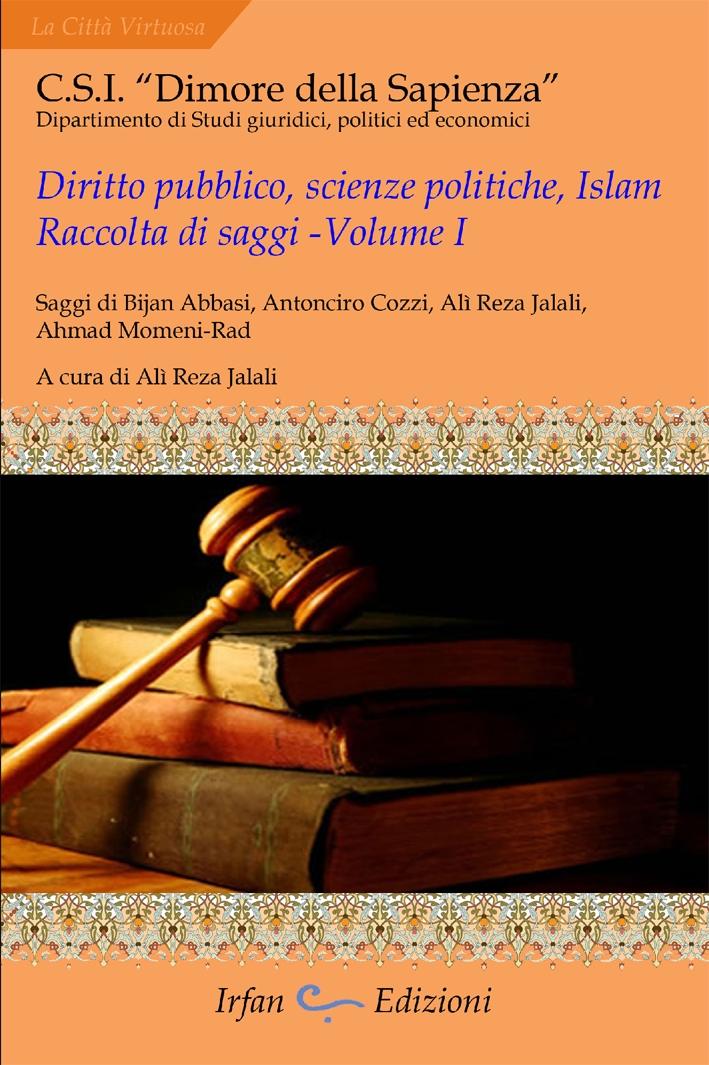 Diritto Pubblico, Scienze Politiche, Islam Raccolta di Saggi. Volume 1.
