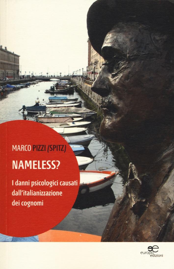 Nameless? I danni psicologici causati dall'italianizzazione dei cognomi