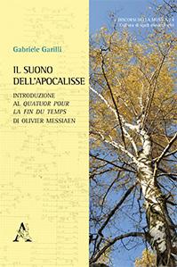 Il Suono Dell'Apocalisse. Introduzione al Quatuor Pour la Fin Du Temps di Olivier Messiaen