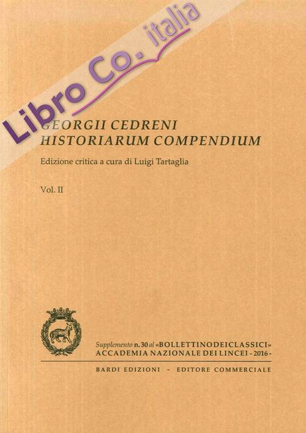 Georgii Cedreni Historiarum compendium. Edizione critica a cura di Luigi Tartaglia. 2 Vols