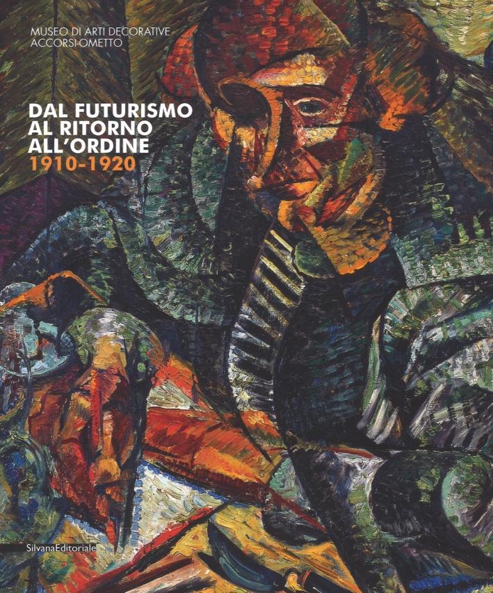 Dal Futurismo al ritorno all'ordine. Pittura italiana 1910-1920