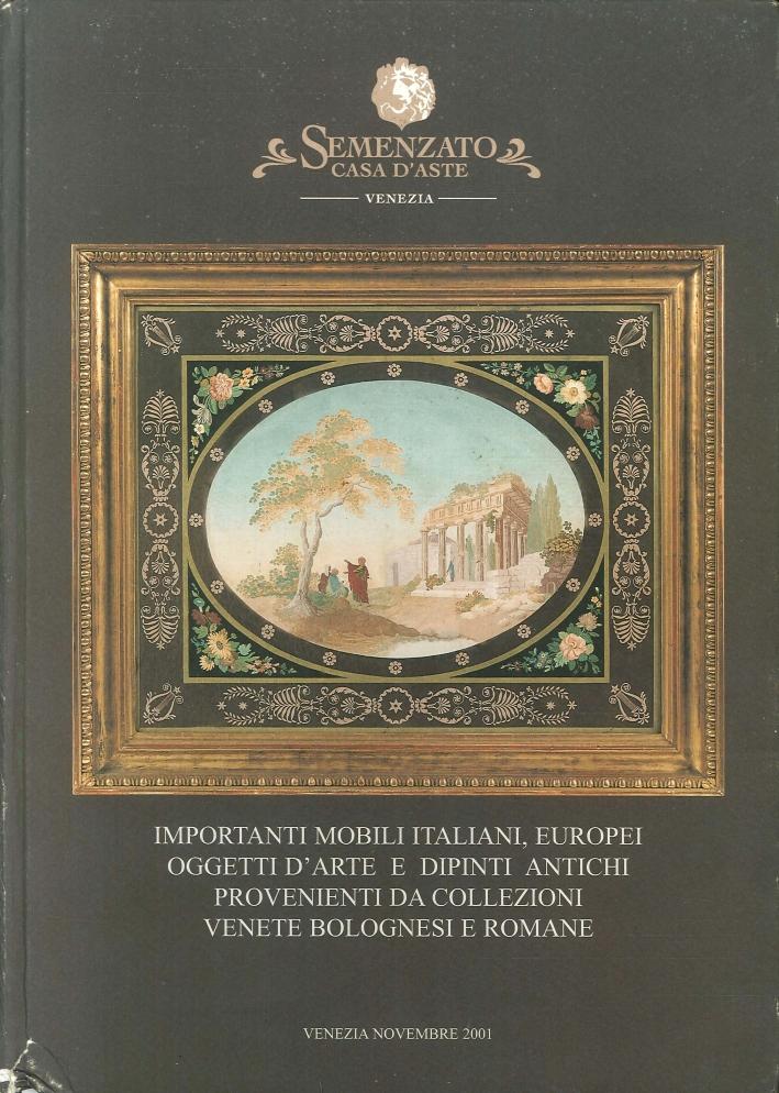 Importanti Mobili Italiani, Europei. Oggetti d'Arte e Dipinti Antichi Provenienti Da Collezioni Venete Bolognesi e Romane