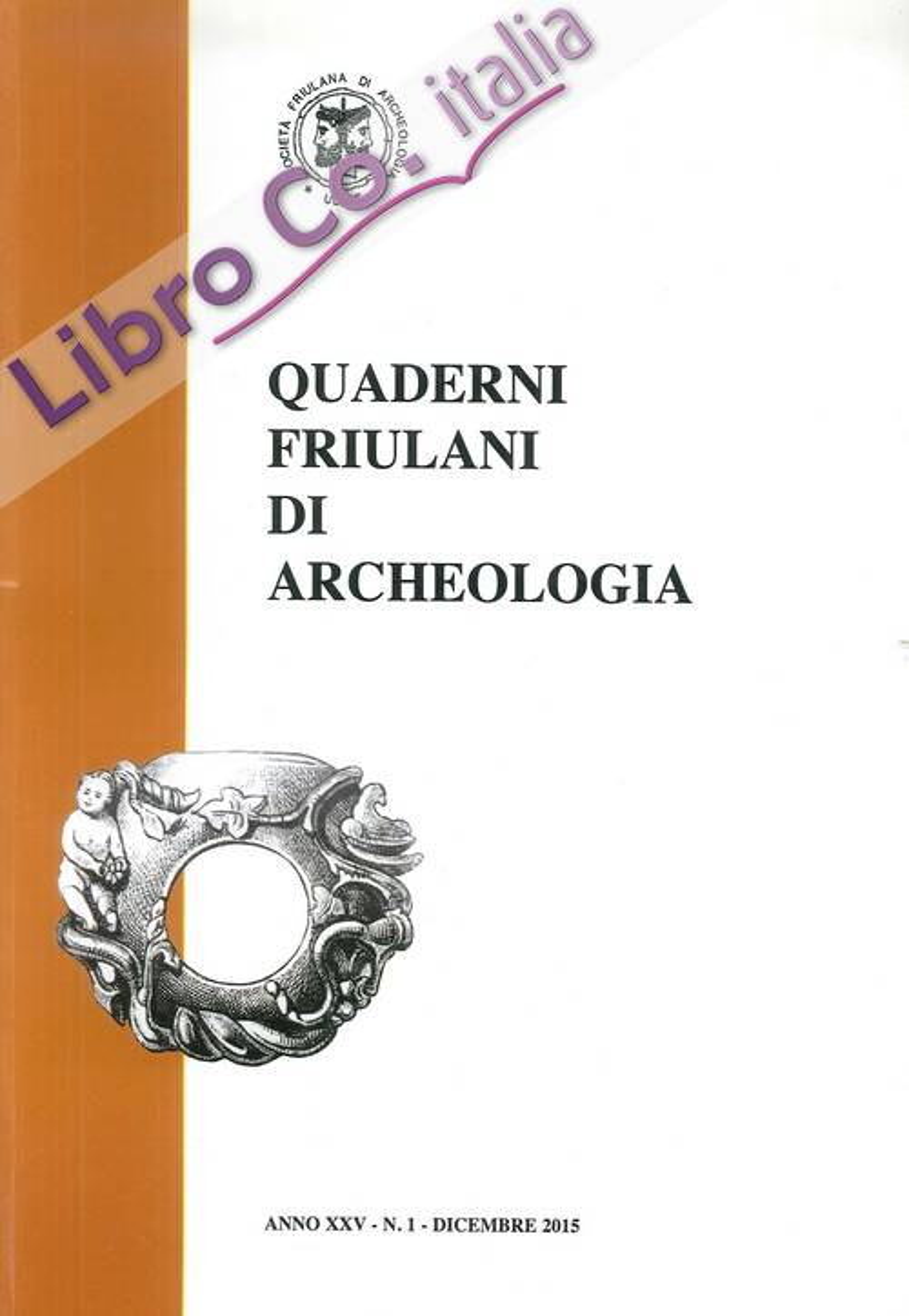 Quaderni Friulani di Archeologia XXV/ 1 - 2015