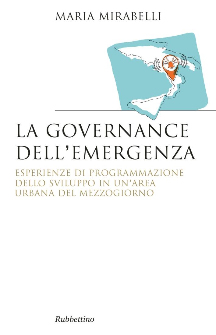 La governance dell'emergenza. Esperienze di programmazione dello sviluppo in un'area urbana del Mezzogiorno