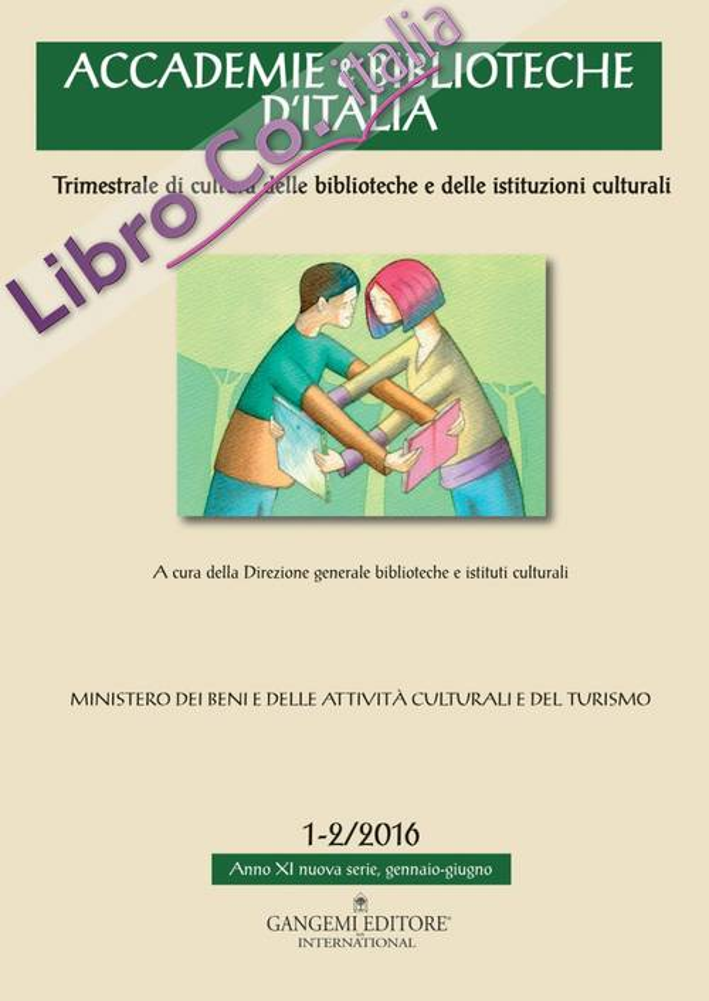 Accademie & biblioteche d'Italia (2016). Vol. 1-2