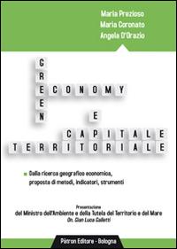 Green economy e capitale territoriale. Dalla ricerca geografico economica, proposta di metodi, indicatori, strumenti