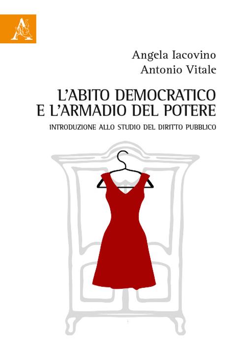 L'abito democratico e l'armadio del potere. Introduzione allo studio del diritto pubblico