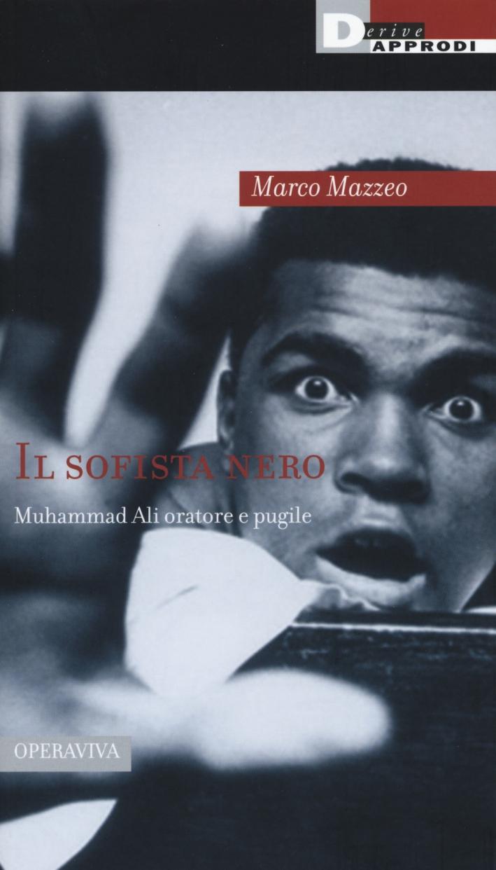Il sofista nero: Muhammad Ali oratore e pugile
