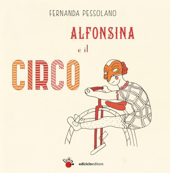 Alfonsina e il circo. Ediz. a colori