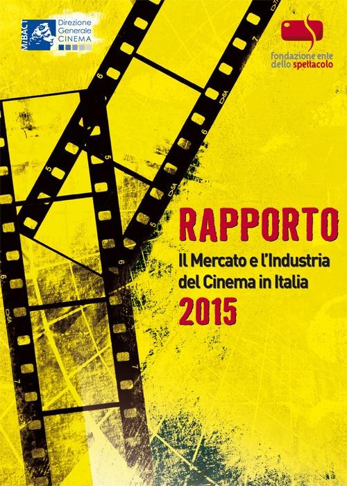 Rapporto 2014. Il mercato e l'industria del cinema in Italia