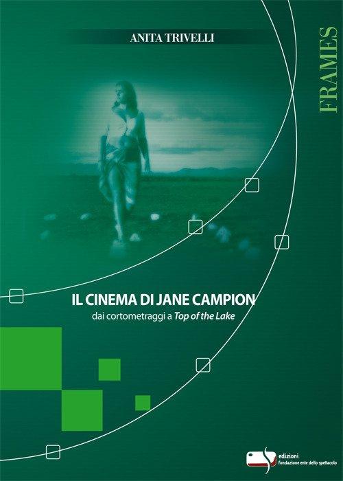 Il cinema di Jane Campion dai cortometraggi a Top of the Lake