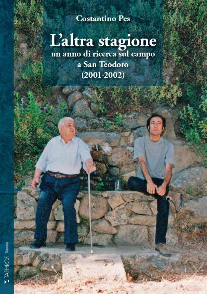 L'altra stagione. Un anno di ricerca sul campo a San Teodoro (2001-2002)