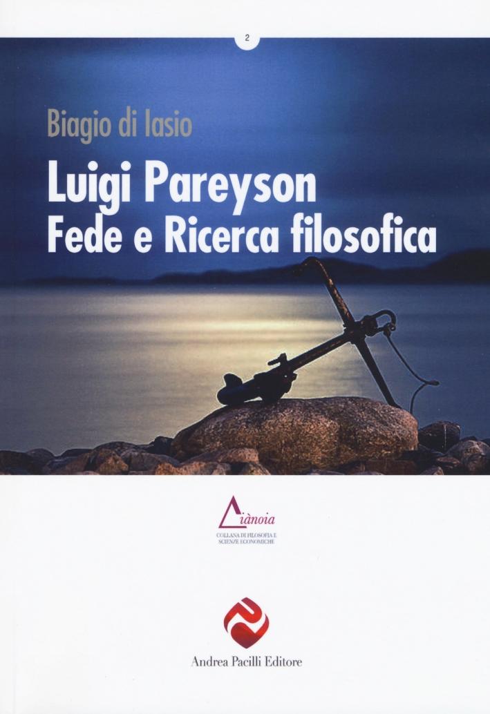Luigi Pareyson, fede e ricerca filosofica