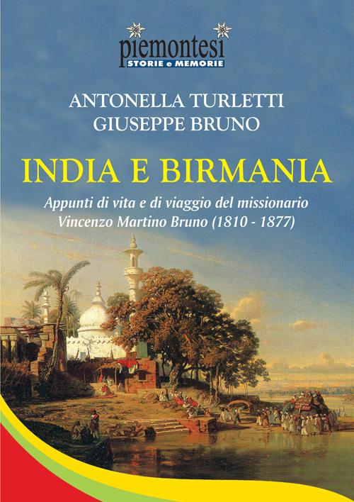 India e Birmania. Appunti di vita e di viaggio del missionario Vincenzo Martino Bruno (1810-1877)