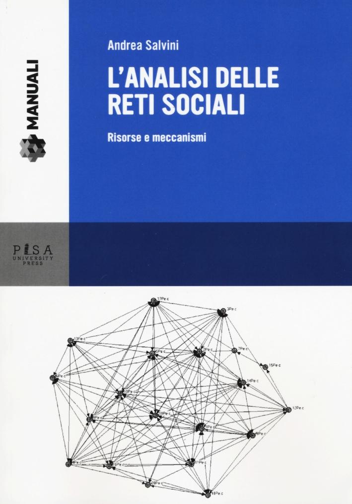 L'analisi delle reti sociali. Risorse e meccanismi