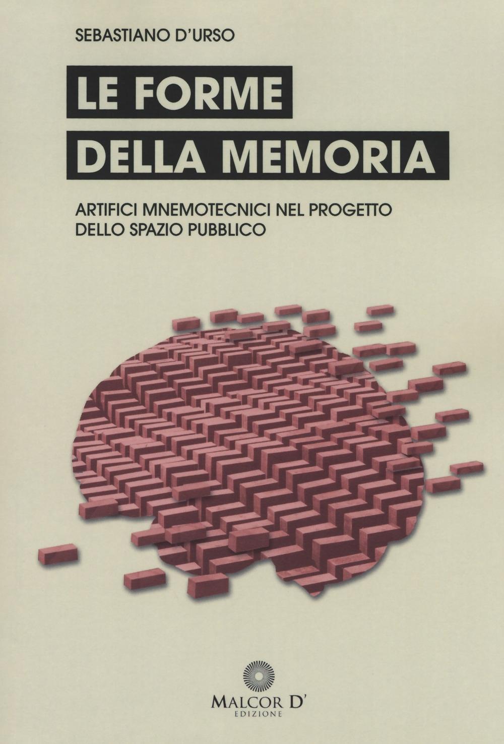 Le forme della memoria. Artifici mnemotecnici nel progetto dello spazio pubblico