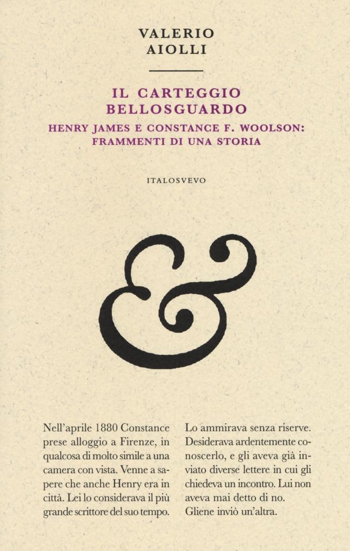 Il carteggio Bellosguardo. Henry James e Constance F. Woolson: frammenti di una storia