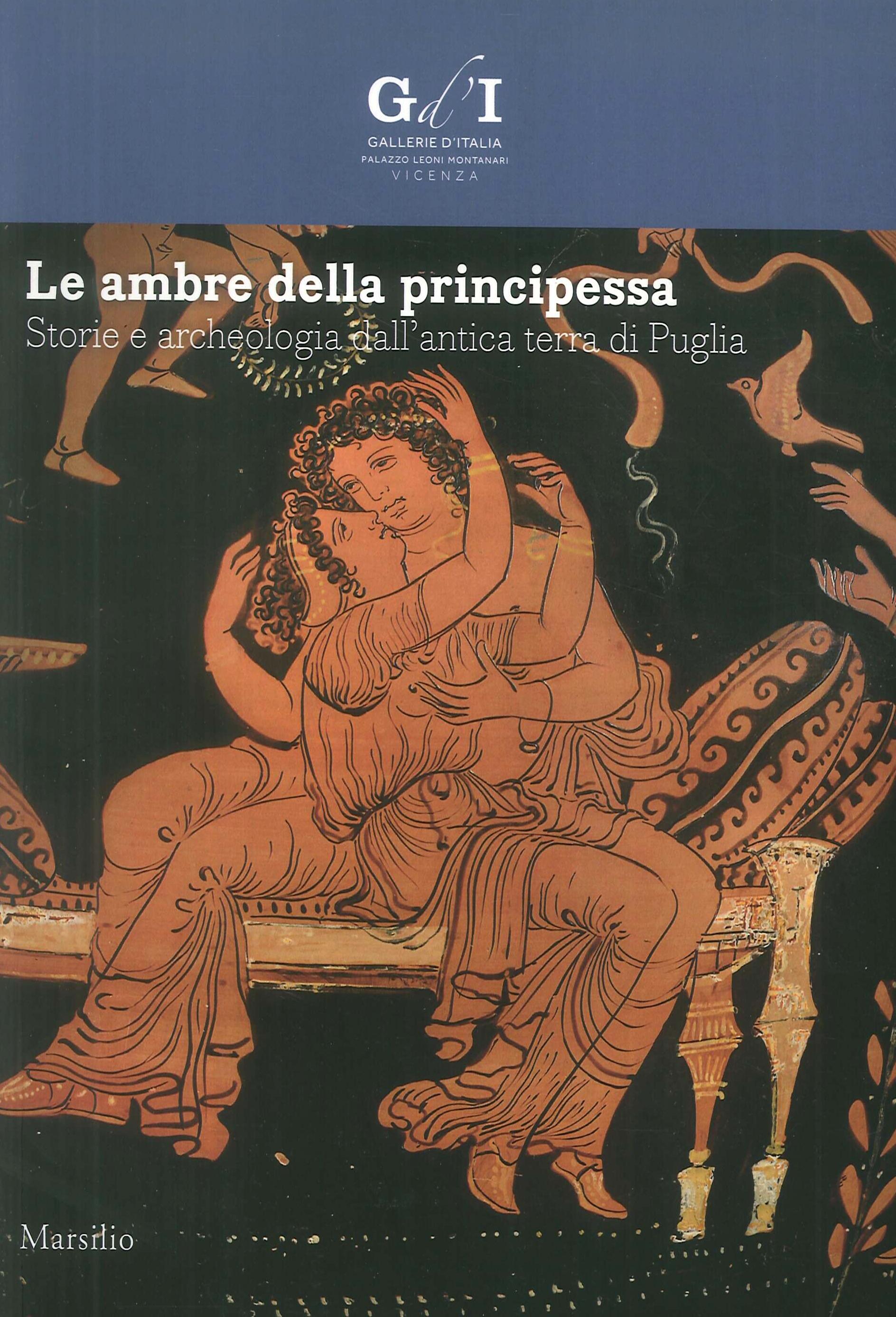 Le ambre della principessa. Storie e archeologia dalla terra di Puglia