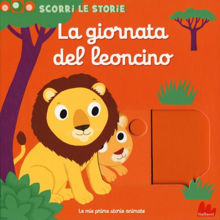 La giornata del leoncino. Scorri le storie. Ediz. a colori
