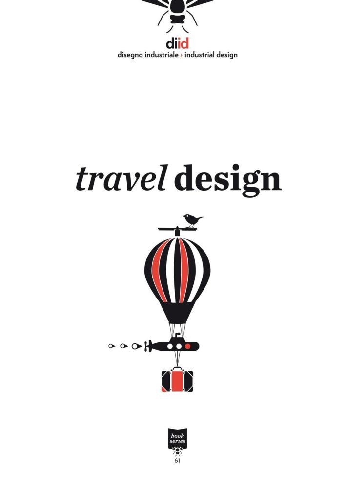Diid disegno industriale. Ediz. italiana e inglese. Vol. 61: Travel design
