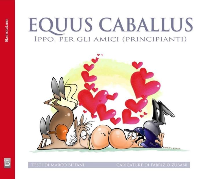 Equus caballus. Ippo, per gli amici (principianti)